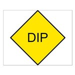 Yellow DIP sign - Small Poster