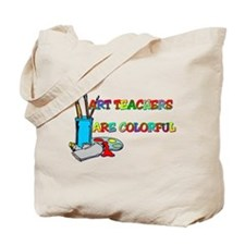Art Teachers Are Colorful Tote Bag