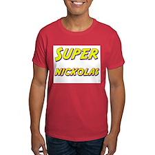 Super nickolas T-Shirt