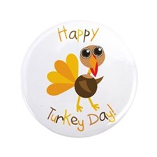 "Happy Turkey Day 3.5"" Button (100 pack)"