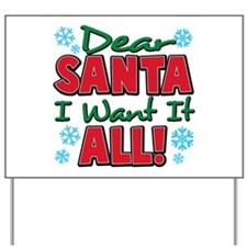 Dear santa I want it all Yard Sign