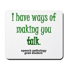 WAYS OF MAKING YOU TALK Mousepad