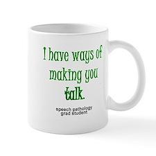 WAYS OF MAKING YOU TALK Small Mug