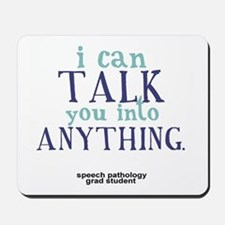 I CAN TALK YOU INTO ANYTHING Mousepad
