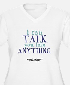 I CAN TALK YOU INTO ANYTHING T-Shirt