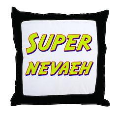 Super nevaeh Throw Pillow