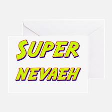 Super nevaeh Greeting Card