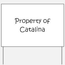Cute Catalina Yard Sign