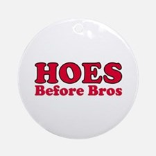 Hoes Before Bros Ornament (Round)