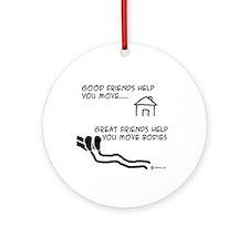 Great Friends Move Bodies Keepsake (Round)