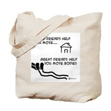 Great Friends Move Bodies Tote Bag