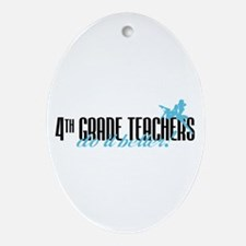 4th Grade Teachers Do It Better! Oval Ornament