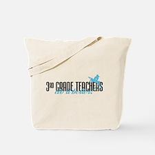 3rd Grade Teachers Do It Better! Tote Bag