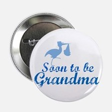 "Soon to be Grandma 2.25"" Button"