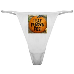I Eat Pumpkin Pies Classic Thong