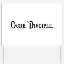 Ogre Disciple Yard Sign