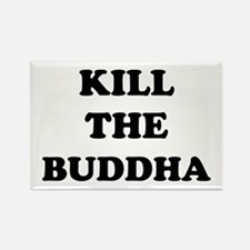 Kill the Buddha Rectangle Magnet