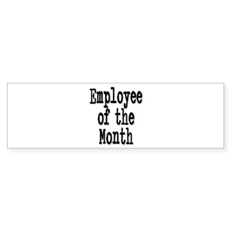 """Employee of the Month"" Bumper Sticker"