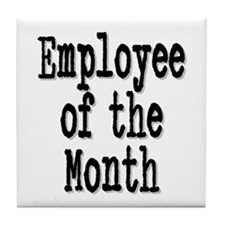 """Employee of the Month"" Tile Coaster"