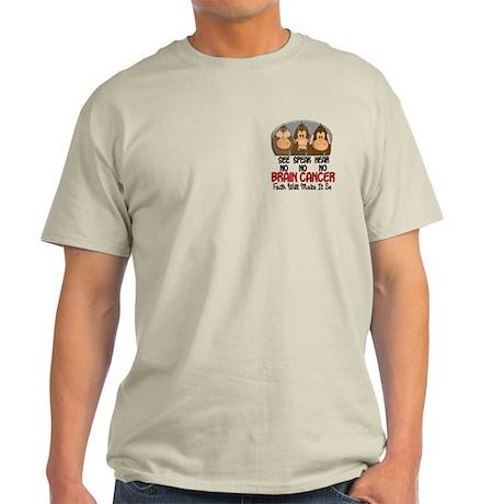 See Speak Hear No Brain Cancer 1 Light T-Shirt