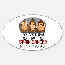 See Speak Hear No Brain Cancer 1 Oval Decal