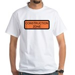 Construction Zone Sign White T-Shirt