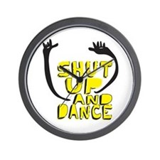 Shut Up And Dance Wall Clock