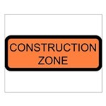 Construction Zone Sign - Small Poster