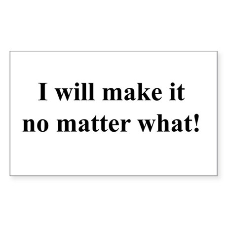 I Will Make It! black txt Rectangle Sticker