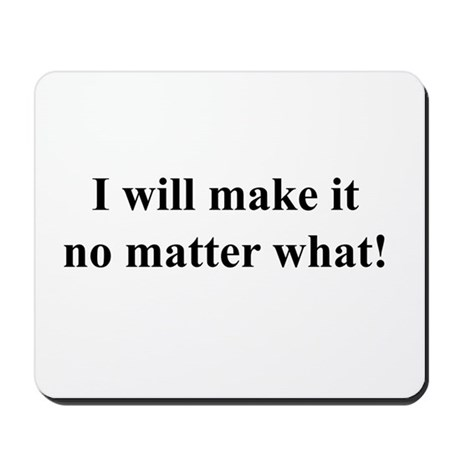 I Will Make It! black txt Mousepad