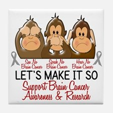 See Speak Hear No Brain Cancer 2 Tile Coaster