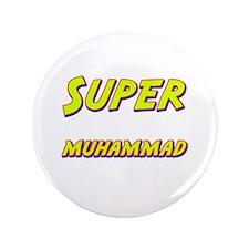 """Super muhammad 3.5"""" Button"""