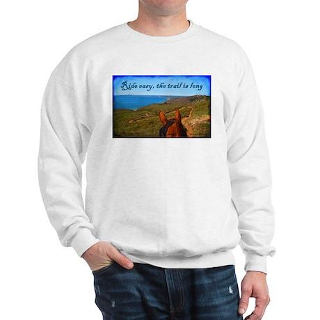 Ride easy trail horse Sweatshirt