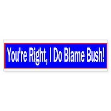 i blame president george w bush Bumper Bumper Sticker