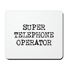 SUPER TELEPHONE OPERATOR Mousepad