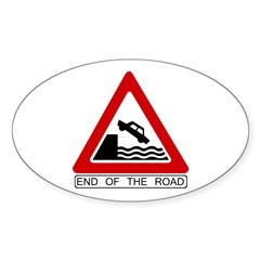 End of the Road sign - Oval Sticker