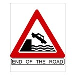 End of the Road sign - Small Poster