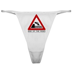 End of the Road sign - Classic Thong
