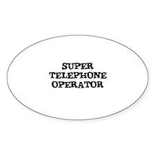 SUPER TELEPHONE OPERATOR Oval Decal