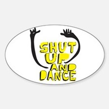 Shut Up And Dance Oval Decal