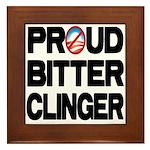 Proud Bitter Clinger Framed Tile