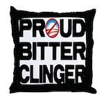 Proud Bitter Clinger Throw Pillow