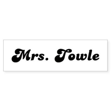 Mrs. Towle Bumper Sticker