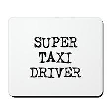 SUPER TAXI DRIVER Mousepad
