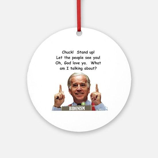 Biden - What Am I Talking About? Ornament (Round)