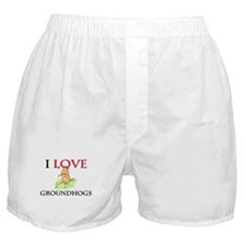 I Love Groundhogs Boxer Shorts