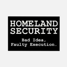 Homeland Security: Bad Idea Rectangle Magnet