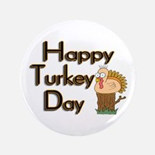 "Happy Turkey Day 3.5"" Button (100 pack)"