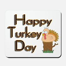 Happy Turkey Day Mousepad