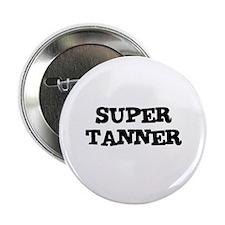 SUPER TANNER Button